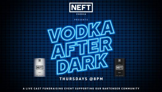 NEFT Launches Vodka After Dark, a Virtual Cocktail Party Series