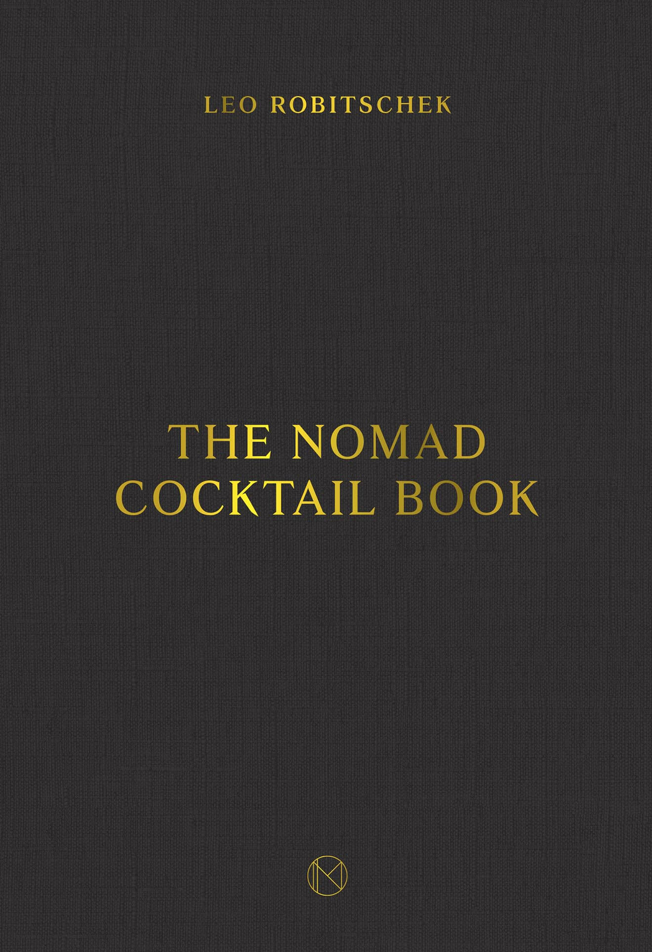 The NoMad Cocktail Book from The NoMad Bar